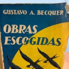 Libros antiguos: OBRAS ESCOGIDAS. GUSTAVO ADOLFO BÉCQUER. SIN FECHA DEFINIDA. MADRID.. Lote 254351290