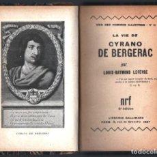 Libros antiguos: 1927 LA VIE DE CYRANO DE BERGERAC LOUIS RAYMND LEFEVRE LIBRAIRIE GALLIMARD FRANCES T/DURAS 216 PAG. Lote 254633350