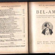 Libros antiguos: 1926 GUY DE MAUPASSANT BEL AMI ILLUSTRATIONS DE FERDINAND BAC GRAVEES SUR BOIS PAR G.LEMOINE. Lote 254639665