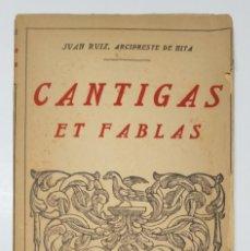 Libros antiguos: LIBRO CANTIGAS ET FABLAS JUAN RUIZ - ARCIPRESTE DE HITA CIRCA 1900 - PROMETEO VALENCIA. Lote 254640360