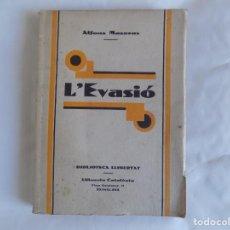 Libros antiguos: LIBRERIA GHOTICA. ALFONS MASERAS. L ´EVASIÓ. BIBLIOTECA LLIBERTAT. 1929. PRIMERA EDICIÓ.. Lote 257723345