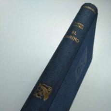 Libros antiguos: MIGUEL DELIBES: EL CAMINO, PRIMERA EDICIÓN (1950) - EDICIONES DESTINO. Lote 257972795