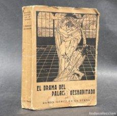 Libros antiguos: EL DRAMA DEL PALACIO DESHABITADO - RAMON GOMEZ DE LA SERNA. Lote 259753865