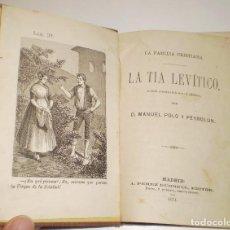 Libros antiguos: LIBRO ANTIGUO 1871 LA TIA LEVITICO MANUEL POLO PEYROLON FERNÁN CABALLERO EUSEBIO ZARZA ALBARRACIN S. Lote 260553320