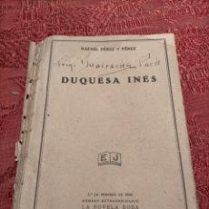 Libros antiguos: DUQUESA INES DE RAFAEL PEREZ Y PEREZ 1934 LA NOVELA ROSA BARCELONA. Lote 261609630