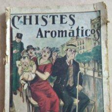 Libri antichi: CHISTES AROMÁTICOS. LIBRO ANTIGUO Y CURIOSO DE PRINCIPIOS DEL SIGLO XX.. Lote 261822070
