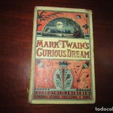 Libros antiguos: A CURIOUS DREAM;AND OTHER SKETCHES MARK TWAIN S/ F LONDON DE LAS PRIMERAS EDICIONES. Lote 261864205