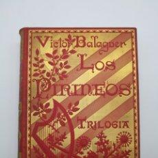 Libri antichi: VÍCTOR BALAGUER LOS PIRINEOS TRILOGÍA 1892. Lote 262578675