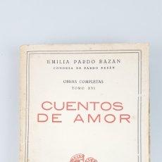 Libros antiguos: EMILIA PARDO BAZÁN: CUENTOS DE AMOR.RARA EDICIÓN (AÑO 1911) DE ESTA NOVELA DE PARDO BAZÁN. MADRID,. Lote 263026365
