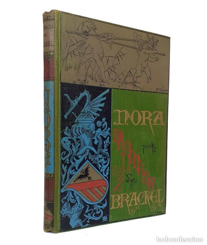 Libros antiguos: 1900 - Baronesa de Brackel: Nora - Precioso Libro Modernista Ilustrado con Grabados - Foto 2 - 263229705
