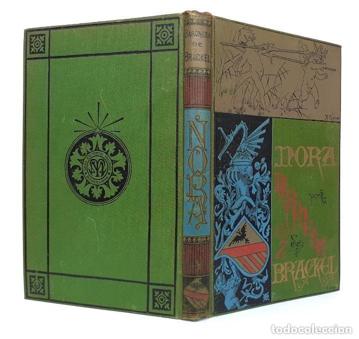1900 - BARONESA DE BRACKEL: NORA - PRECIOSO LIBRO MODERNISTA ILUSTRADO CON GRABADOS (Libros antiguos (hasta 1936), raros y curiosos - Literatura - Narrativa - Clásicos)