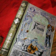 Libri antichi: FAUSTO- JUAN WOLFANG GOETHE, (BIBLIOTECA ARTE Y LETRAS), ENCUADERNACIÓN LUJO. 1882.. Lote 289033493