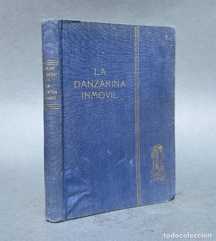 LA DANZARINA INMOVIL - PRIMERA EDICIÓN - ISABEL CALVO DE AGUILAR - CALDAS DE REIS - PONTEVEDRA (Libros antiguos (hasta 1936), raros y curiosos - Literatura - Narrativa - Clásicos)