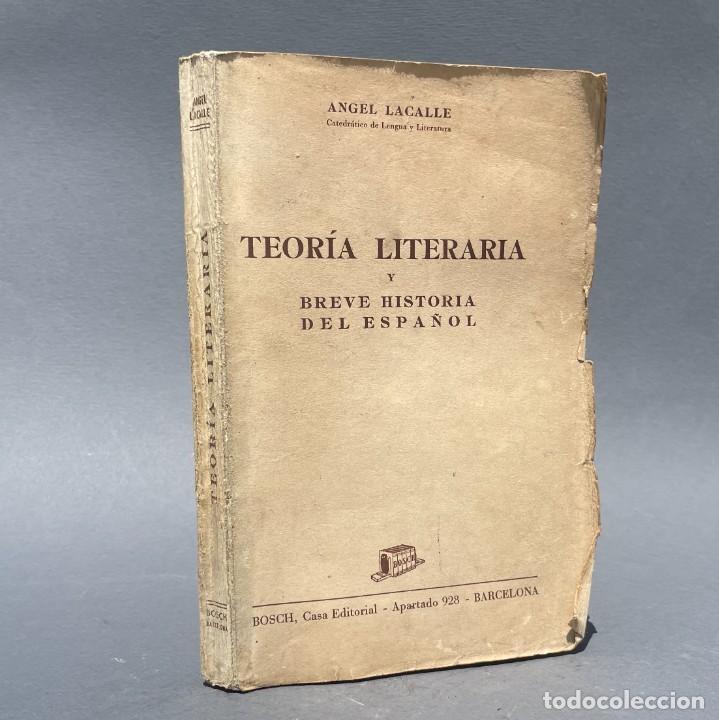 TEORIA LITERARIA Y BREVE HISTORIA DEL ESPAÑOL - ÁNGEL LACALLE - SORIA - JÁTIVA - XÀTIVA (Libros antiguos (hasta 1936), raros y curiosos - Literatura - Narrativa - Clásicos)