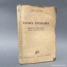 Livres anciens: TEORIA LITERARIA Y BREVE HISTORIA DEL ESPAÑOL - ÁNGEL LACALLE - SORIA - JÁTIVA - XÀTIVA. Lote 267071419