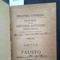 Libros antiguos: GOETHE, FAUSTO, 1886, BIBLIOTECA UNIVERSAL COLECCION MEJORES AUTORES. Lote 268856674