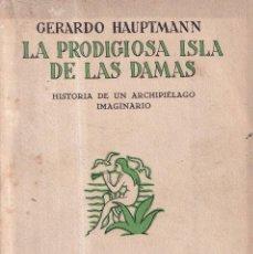 Libros antiguos: LA PRODIGIOSA ISLA DE LAS DAMAS - GERARDO HAUPTMANN - REVISTA DE OCCIDENTE 1925. Lote 269643163