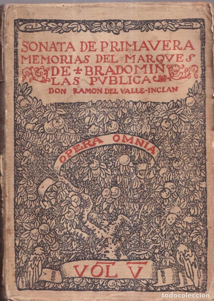 SONATA DE PRIMAVERA, MEMORIAS DEL MARQUÉS DE BRADOMIN - RAMÓN VALLE INCLÁN - OPERA OMNIA V 1922 (Libros antiguos (hasta 1936), raros y curiosos - Literatura - Narrativa - Clásicos)