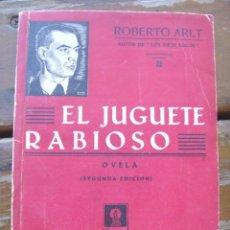 Libros antiguos: ROBERTO ARLT: EL JUGUETE RABIOSO. NOVELA.. Lote 270181388
