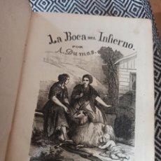 Libros antiguos: LA BOCA DEL INFIERNO. ALEJANDRO DUMAS. 1859. GALERIA LITERARIA SS. MURCIA Y MARTI. LÁMINAS.. Lote 270237508