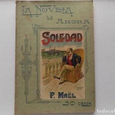 Libros antiguos: LIBRERIA GHOTICA. EDICIÓN MODERNISTA CALLEJA DE MAËL.SOLEDAD. 1900.LA NOVELA DE AHORA. FOLIO. Lote 270384438
