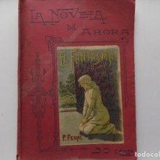 Libros antiguos: LIBRERIA GHOTICA. EDICIÓN MODERNISTA CALLEJA DE FEVAL.EL FANTASMA. 1900.LA NOVELA DE AHORA. FOLIO. Lote 270390068