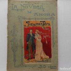 Libros antiguos: LIBRERIA GHOTICA. EDICIÓN MODERNISTA CALLEJA DE MAËL.SIEMPRE TUYA. 1900.LA NOVELA DE AHORA. FOLIO. Lote 270390708