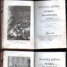 Libros antiguos: VICTOR HUGO : NUESTRA SEÑORA DE PARÍS I Y II (IMP. OLIVA, 1840). Lote 271663908