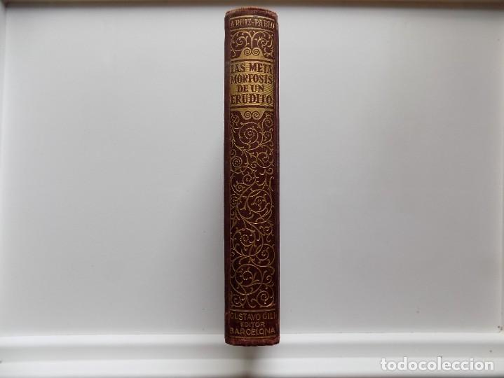 Libros antiguos: LIBRERIA GHOTICA. ANGEL RUIZ Y PABLO. LAS METAMORFOSIS DE UN ERUDITO. 1918. - Foto 2 - 273002523