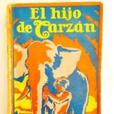 Libros antiguos: 1927 - E. R. BURROUGHS: EL HIJO DE TARZÁN - SEGUNDA EDICIÓN EN ESPAÑOL - CON SELLO FISCAL COLB 1936. Lote 276187918