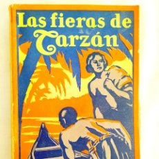 Libros antiguos: 1927 - E. R. BURROUGHS: LAS FIERAS DE TARZÁN - PRIMERA EDICIÓN EN ESPAÑOL. Lote 276189773