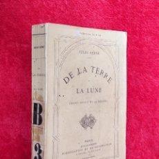 Libros antiguos: AÑO 1866 - JULIO VERNE - DE LA TIERRA A LA LUNA - EDITADO AL AÑO SIGUIENTE DE LA PRIMERA EDICIÓN. Lote 276621743
