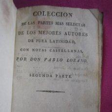 Libros antiguos: COLECCION DE LAS PARTES MAS SELECTAS DE AUTORES DE PURA LATINIDAD LOZANO 1827 LP2. Lote 276680458