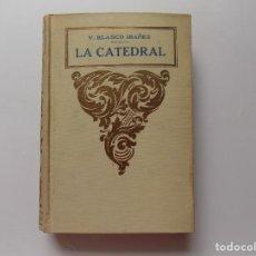 Libros antiguos: LIBRERIA GHOTICA. LUJOSA EDICIÓN DE LA CATEDRAL DE BLASCO IBAÑEZ. ED. PROMETEO 1920.. Lote 277743088