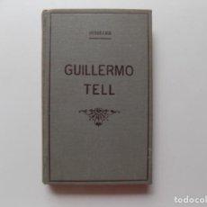 Libros antiguos: LIBRERIA GHOTICA. SCHILLER. GUILLERMO TELL. 1936. CIEN MEJORES OBRAS DE LA LITERATURA UNIVERSAL.. Lote 277832038