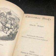 Libros antiguos: CHRISTMAS BOOKS BY DICKENS CHARLES. CHAPMAN & HALL/ HUMPHREY MILFORD, SIN FECHA. EN INGLÉS.. Lote 278459698
