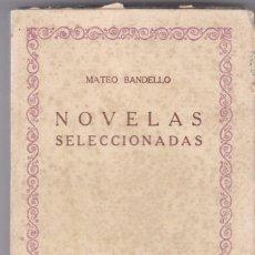 Libros antiguos: MATEO BANDELLO: NOVELAS SELECCIONADAS. Lote 278609763