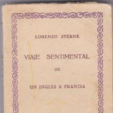 Libros antiguos: LORENZO STERNE: VIAJE SENTIMENTAL DE UN INGLÉS A FRANCIA. Lote 278610933