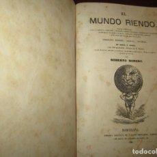 Libros antiguos: EL MUNDO RIENDO ,GRACIAS Y DESGRACIAS EN PROSA Y VERSO ,ROBERTO ROBERT 1866 BARCELONA. Lote 280608833