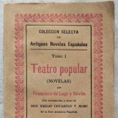Libros antiguos: TEATRO POPULAR (NOVELAS) - FRANCISCO DE LUGO Y DÁVILA - COL. SELECTA ANTIGUAS NOVELAS ESPAÑOLAS 1906. Lote 280959118