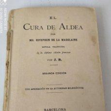 Libros antiguos: LIBRO EL CURA DE ALDEA AÑO 1894 2° EDICION. Lote 283884073