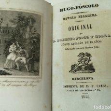 Libri antichi: HUGO FOSCOLO LORENZO PUJOL AÑO 1844. Lote 285321073