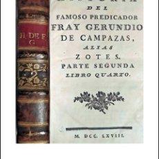 Libri antichi: AÑO 1768. HISTORIA DEL FAMOSO PREDICADOR FRAY GERUNDIO DE CAMPAZAS.. Lote 287212638