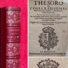 Libros antiguos: AÑO 1622 - THESORO DE COSAS RARISSIMAS - PRECIOSA Y COTIZADA PRIMERA EDICIÓN DE LIBRO ESPAÑOL. Lote 287227813