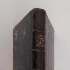 Libros antiguos: LA RUTA DEL AVENTURERO. PIO BAROJA. 1921. Lote 288461383