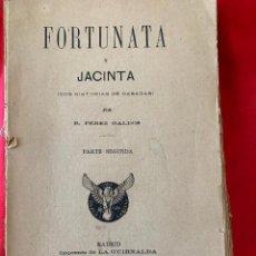 Libros antiguos: BENITO PÉREZ GALDÓS: FORTUNATA Y JACINTA (1 TOMO-PARTE SEGUNDA), LA GUIRNALDA, 1887) PRIMERA EDICIÓN. Lote 288627118