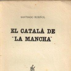"""Libros antiguos: 30/36 CA. SANTIAGO RUSIÑOL - EL CATALÀ DE """"LA MANCHA"""". Lote 289516058"""
