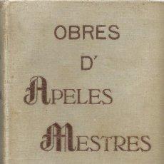 Libros antiguos: OBRES D'APELES MESTRES - 1908. Lote 293921838