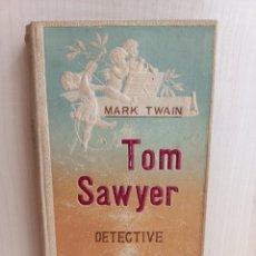 Libros antiguos: TOM SAWYER DETECTIVE. MARK TWAIN. DOMENECH EDITOR, COLECCIÓN INSTRUIR DELEITANDO, 1909. ILUSTRADO. Lote 293993903