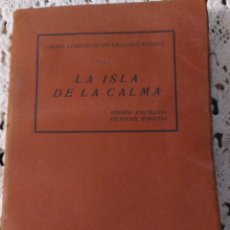 Libros antiguos: LIBRO LA ISLA DE LA CALMA, OBRAS COMPLETAS DE SANTIAGO RUSIÑOL, 1925.. Lote 295844688